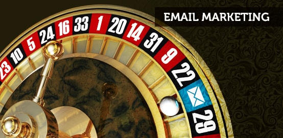 Why Email Marketing for Casinos is a Sure Bet